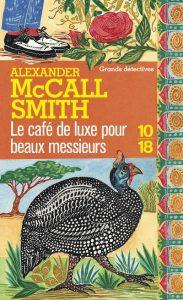 Le Café de luxe pour beaux messieurs par Alexander Mc Call Smith